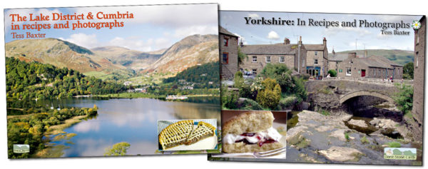 The Lake District & Cumbria in Recipes and Photographs, and Yorkshire in Recipes and Photographs. Two books by Tess Baxter.